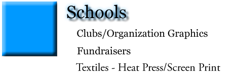 Schools - Clubs/Organization Graphics, and Fundraisers